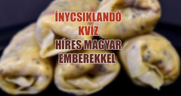 híres magyar finomságok kvíz