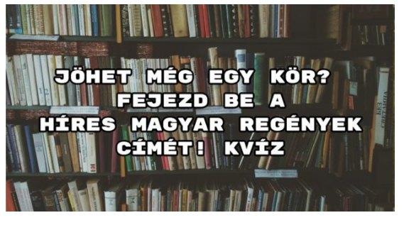 Jöhet még egy kör? Fejezd be a híres magyar regények címét! Kvíz