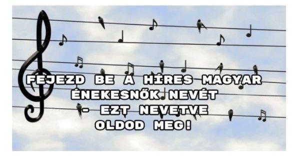 Fejezd be a híres magyar énekesnők nevét – ezt nevetve oldod meg!