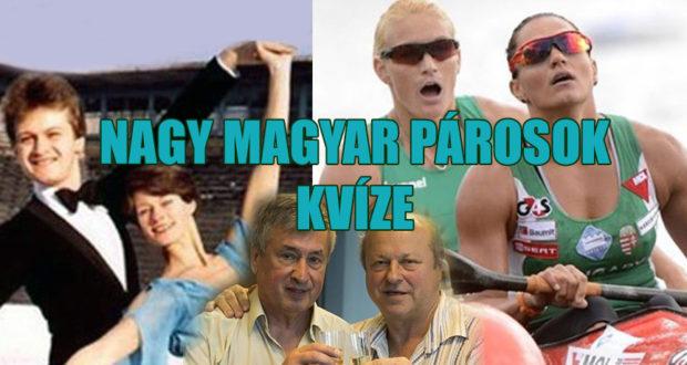 nagy magyar párosok kvíze