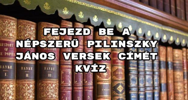 Fejezd be a népszerű Pilinszky János versek címét kvíz